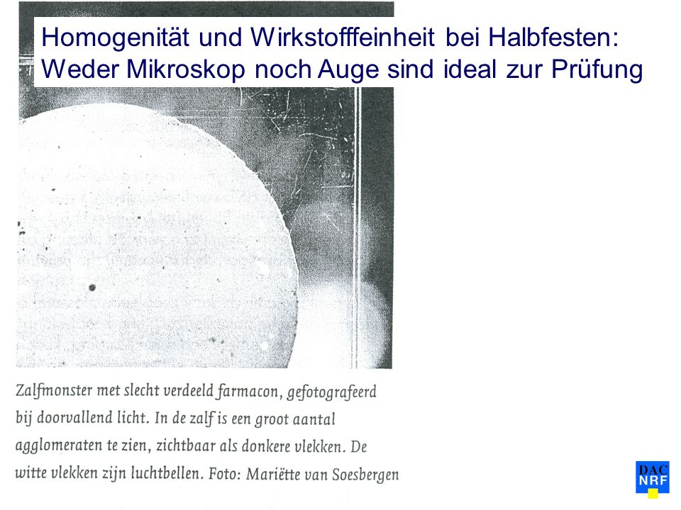 Homogenität und Wirkstofffeinheit bei Halbfesten: Weder Mikroskop noch Auge sind ideal zur Prüfung