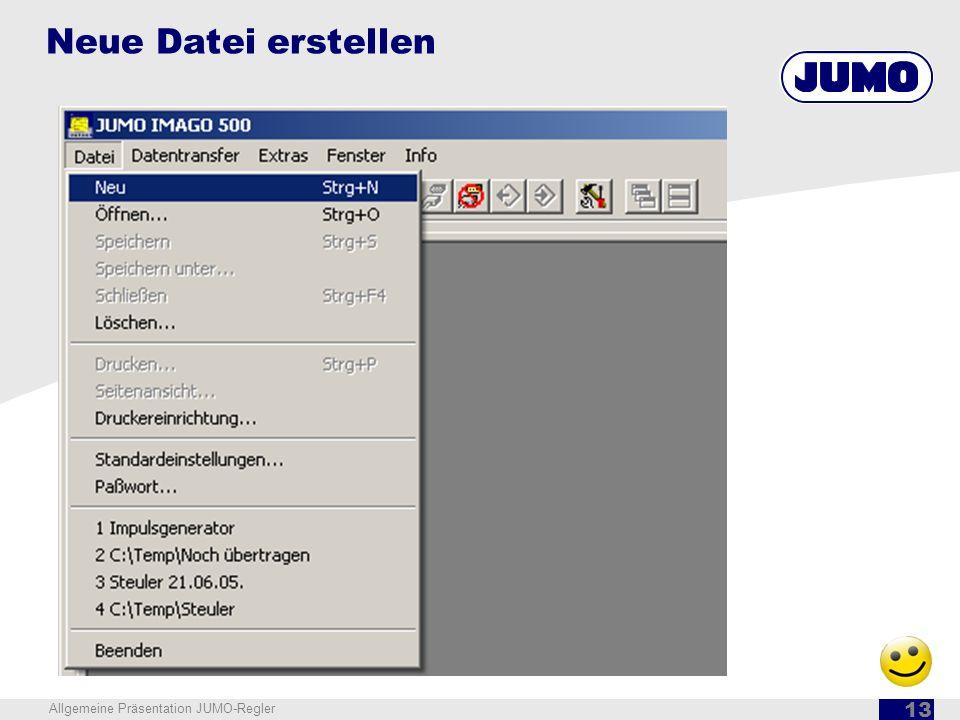 Neue Datei erstellen Allgemeine Präsentation JUMO-Regler