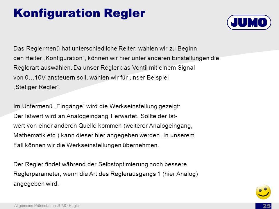 Konfiguration Regler Das Reglermenü hat unterschiedliche Reiter; wählen wir zu Beginn.