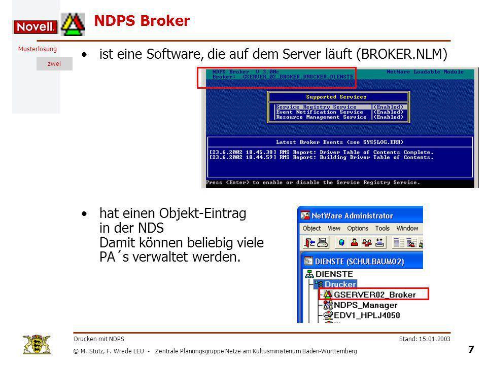 NDPS Broker ist eine Software, die auf dem Server läuft (BROKER.NLM)