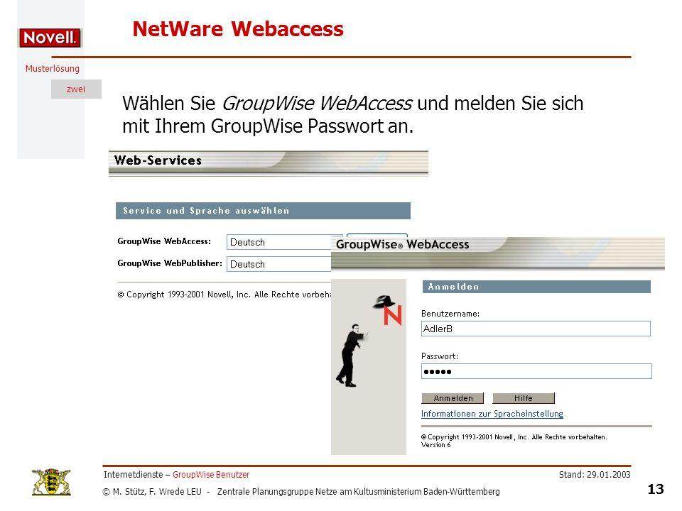 NetWare Webaccess Wählen Sie GroupWise WebAccess und melden Sie sich mit Ihrem GroupWise Passwort an.