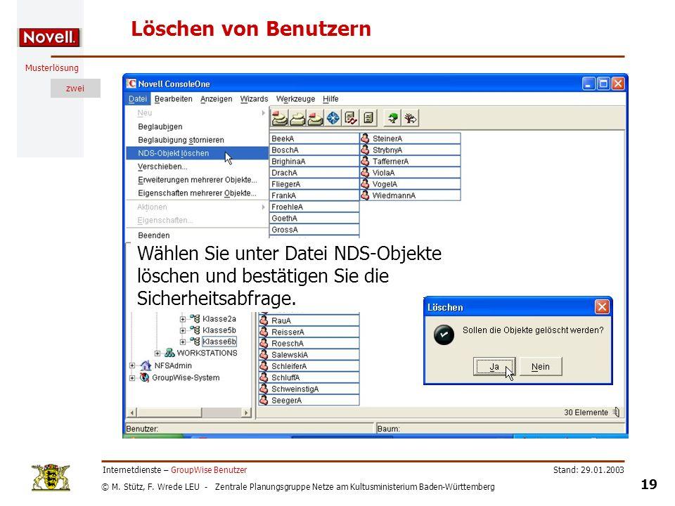 Löschen von Benutzern Wählen Sie unter Datei NDS-Objekte löschen und bestätigen Sie die Sicherheitsabfrage.