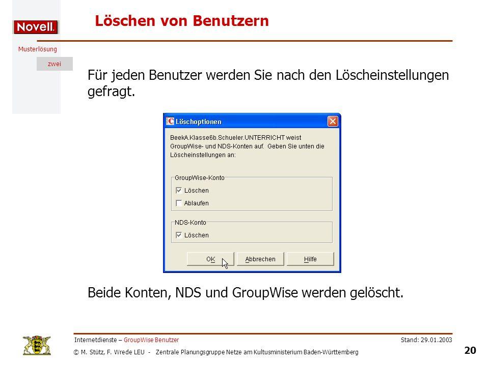 Löschen von BenutzernFür jeden Benutzer werden Sie nach den Löscheinstellungen gefragt. Beide Konten, NDS und GroupWise werden gelöscht.