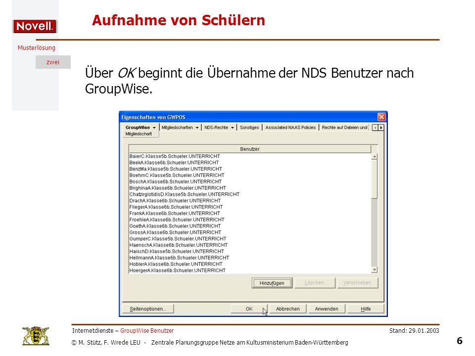 Aufnahme von SchülernÜber OK beginnt die Übernahme der NDS Benutzer nach GroupWise. Internetdienste – GroupWise Benutzer.
