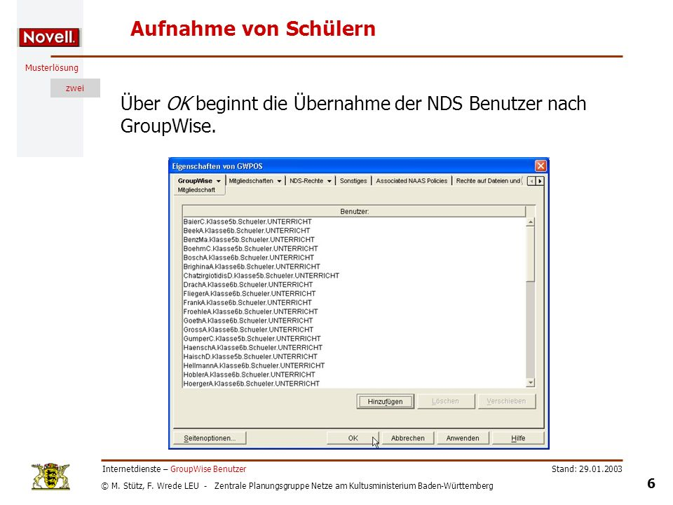 Aufnahme von Schülern Über OK beginnt die Übernahme der NDS Benutzer nach GroupWise. Internetdienste – GroupWise Benutzer.