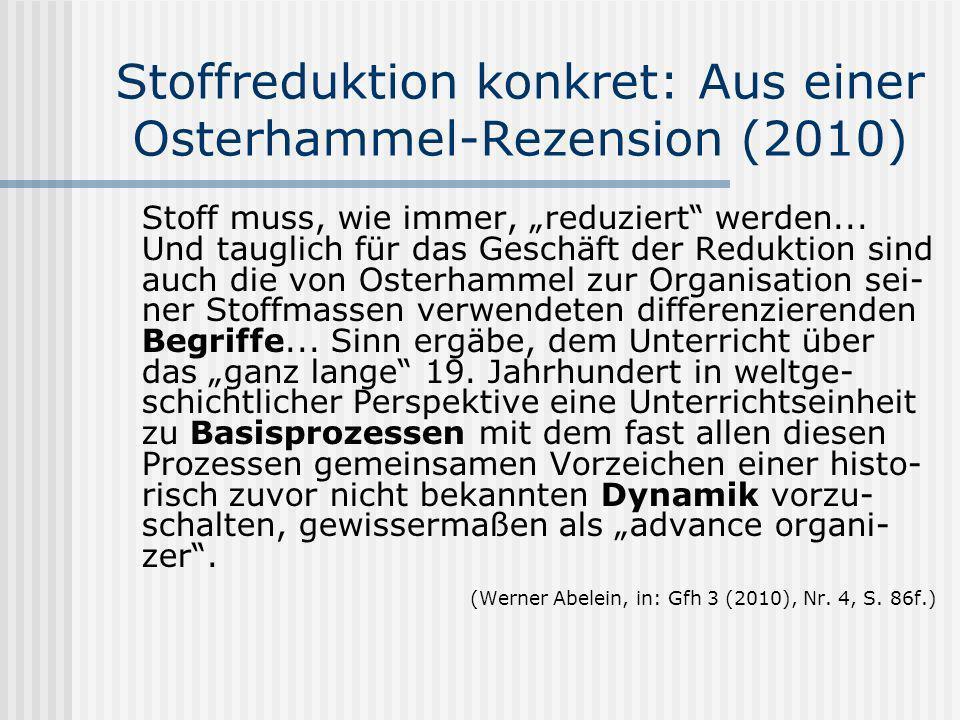 Stoffreduktion konkret: Aus einer Osterhammel-Rezension (2010)