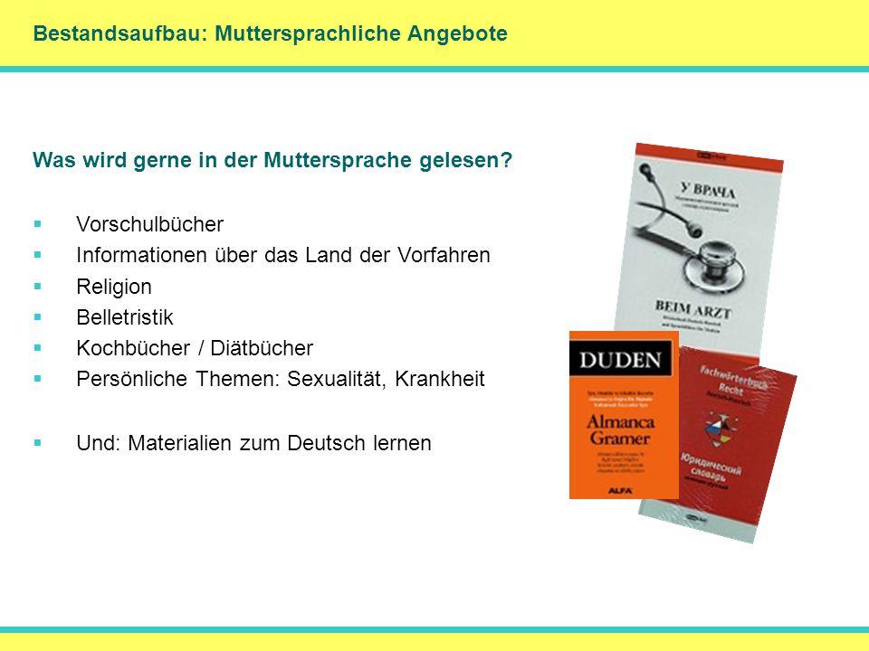 Bestandsaufbau: Muttersprachliche Angebote