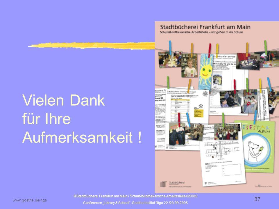 Vielen Dank für Ihre Aufmerksamkeit ! www.goethe.de/riga