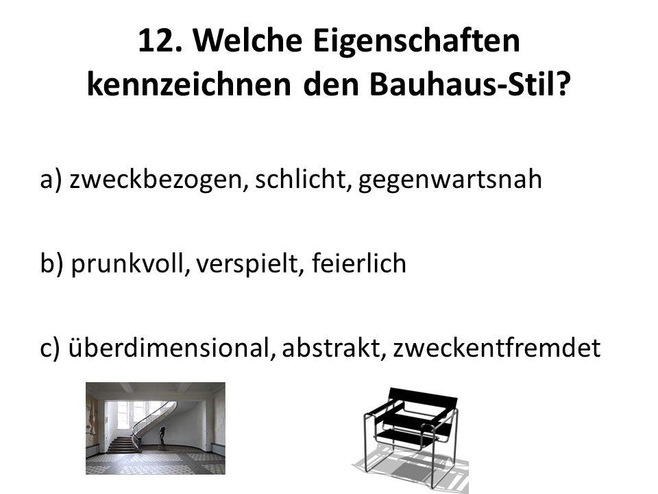 12. Welche Eigenschaften kennzeichnen den Bauhaus-Stil