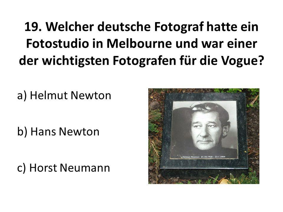 19. Welcher deutsche Fotograf hatte ein Fotostudio in Melbourne und war einer der wichtigsten Fotografen für die Vogue