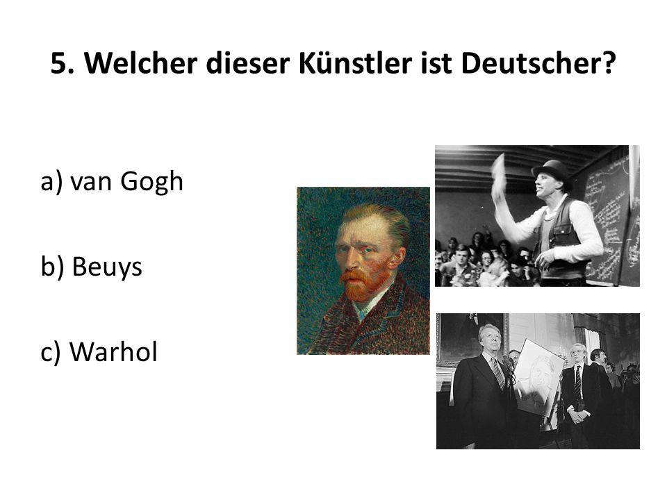 5. Welcher dieser Künstler ist Deutscher