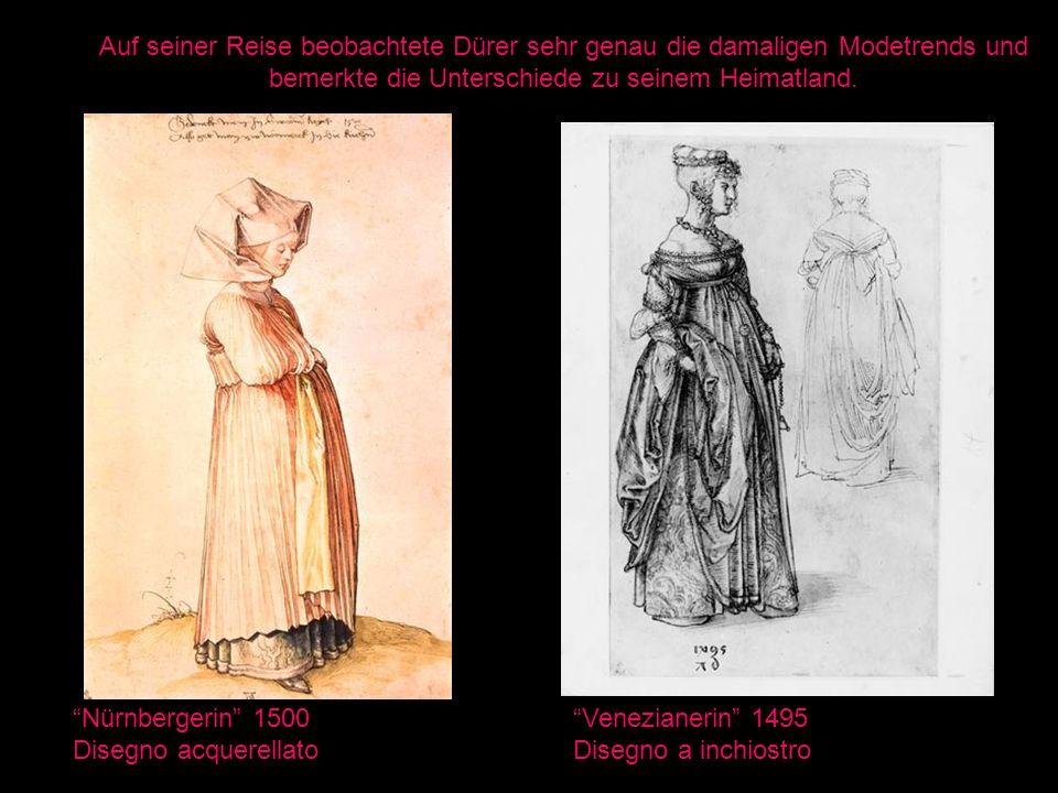 Auf seiner Reise beobachtete Dürer sehr genau die damaligen Modetrends und bemerkte die Unterschiede zu seinem Heimatland.