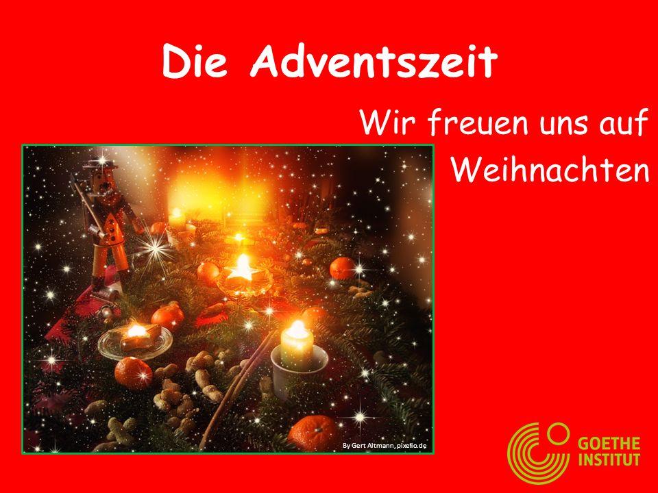 Die Adventszeit Wir freuen uns auf Weihnachten