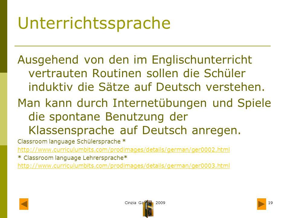 Unterrichtssprache Ausgehend von den im Englischunterricht vertrauten Routinen sollen die Schüler induktiv die Sätze auf Deutsch verstehen.
