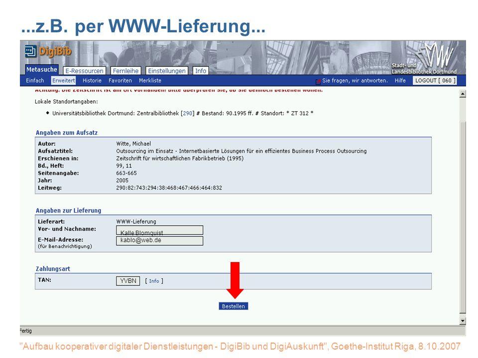 27.03.2017 ...z.B. per WWW-Lieferung... Kalle Blomquist kablo@web.de. Bei Aufsätzen ist auch die WWW-Lieferung möglich.