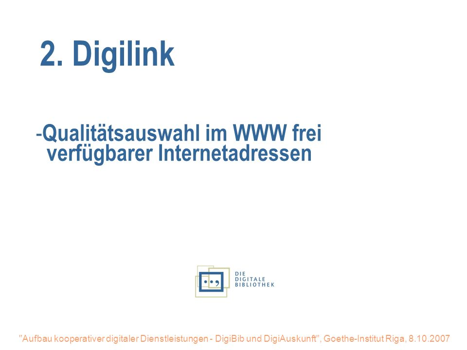 2. Digilink Qualitätsauswahl im WWW frei verfügbarer Internetadressen