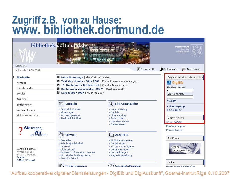 Zugriff z.B. von zu Hause: www. bibliothek.dortmund.de