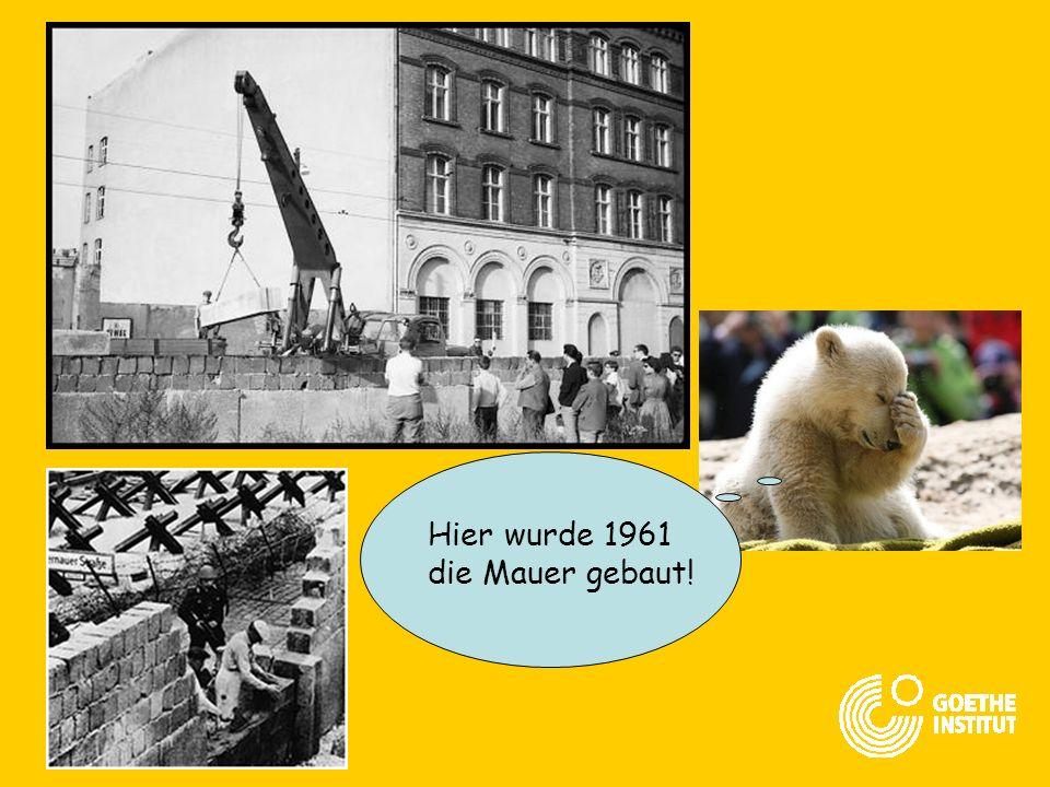 Hier wurde 1961 die Mauer gebaut!