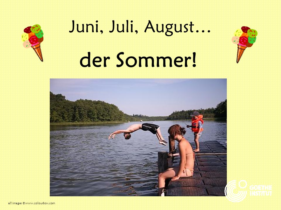 Juni, Juli, August… der Sommer! all images ©www.colourbox.com