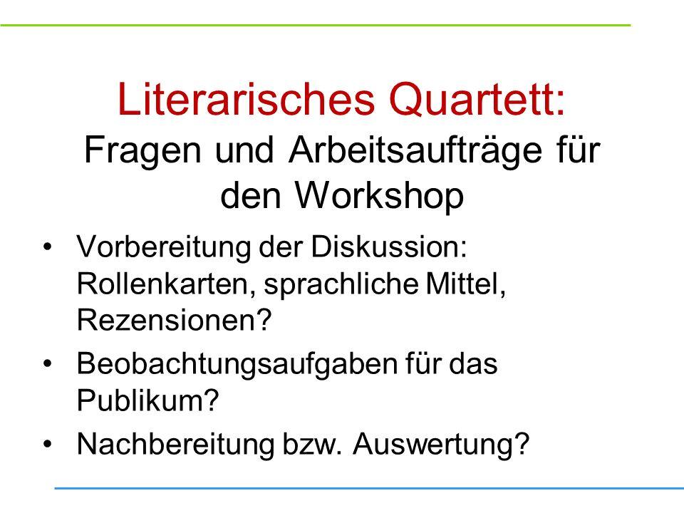 Literarisches Quartett: Fragen und Arbeitsaufträge für den Workshop