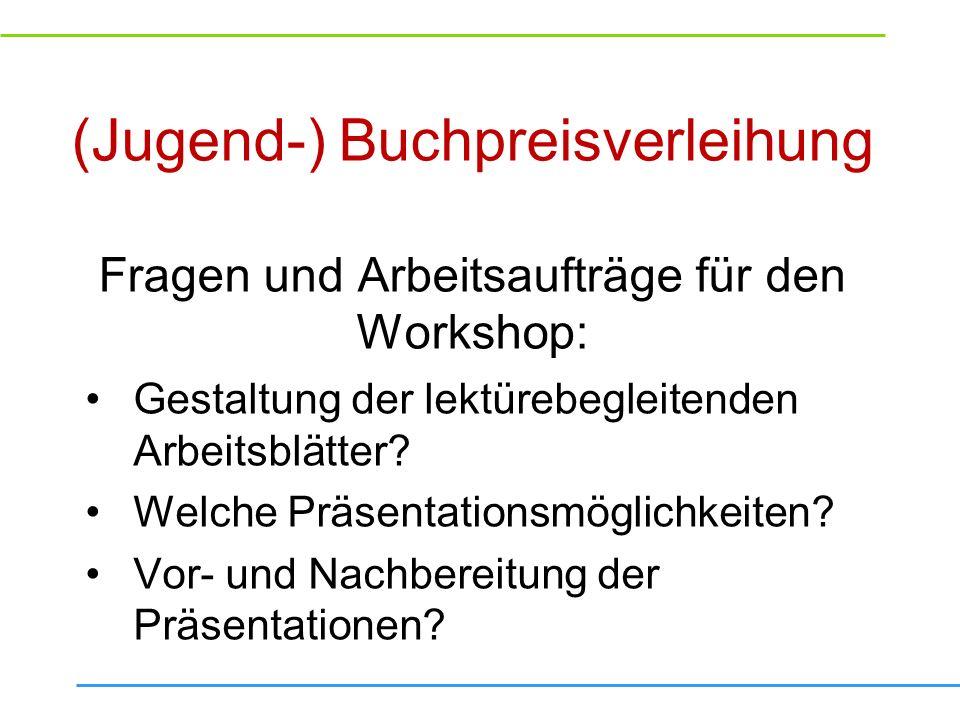 (Jugend-) Buchpreisverleihung Fragen und Arbeitsaufträge für den Workshop: