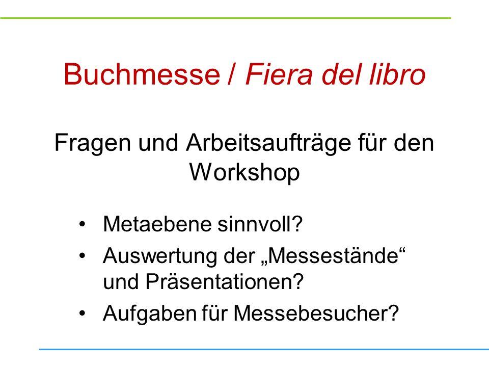 Buchmesse / Fiera del libro Fragen und Arbeitsaufträge für den Workshop