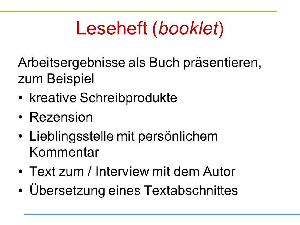 Leseheft (booklet)Arbeitsergebnisse als Buch präsentieren, zum Beispiel. kreative Schreibprodukte. Rezension.