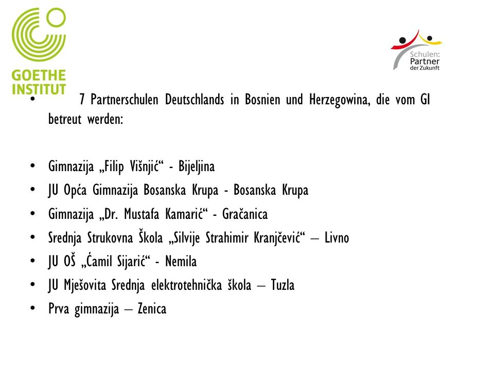 7 Partnerschulen Deutschlands in Bosnien und Herzegowina, die vom GI betreut werden: