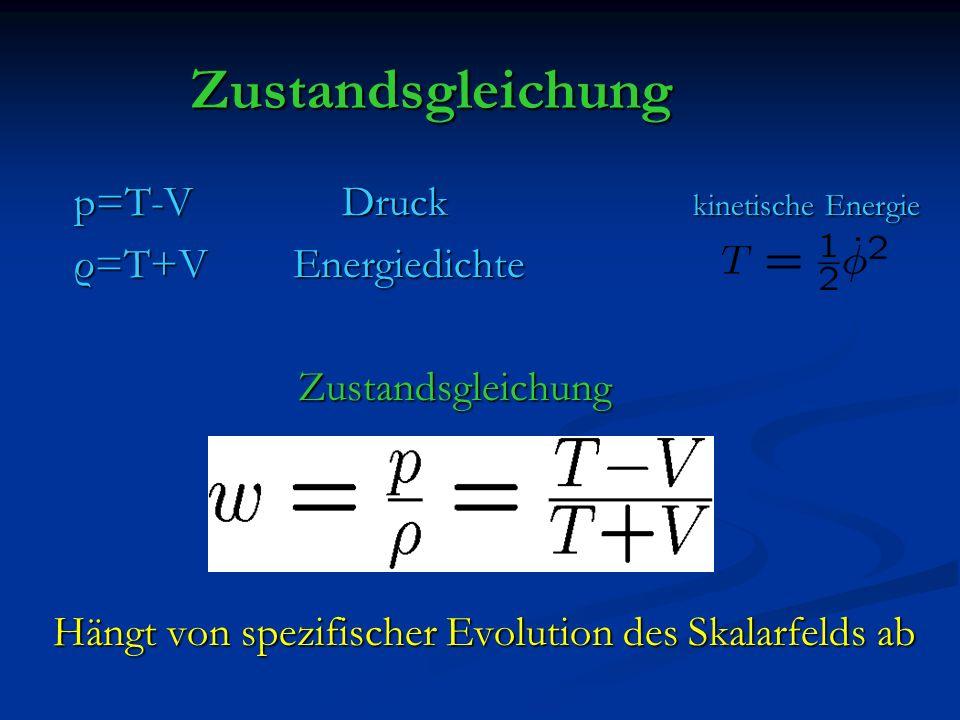 Zustandsgleichung p=T-V Druck kinetische Energie ρ=T+V Energiedichte