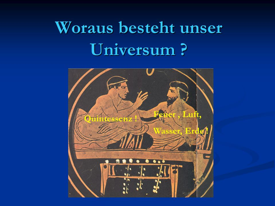 Woraus besteht unser Universum