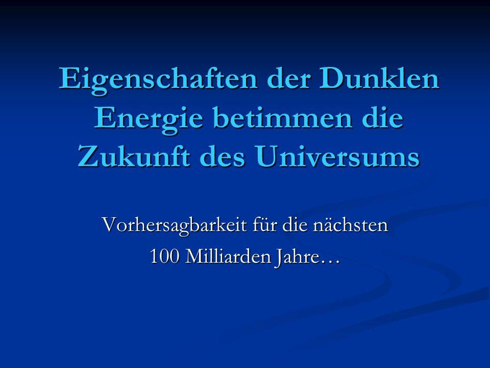 Eigenschaften der Dunklen Energie betimmen die Zukunft des Universums