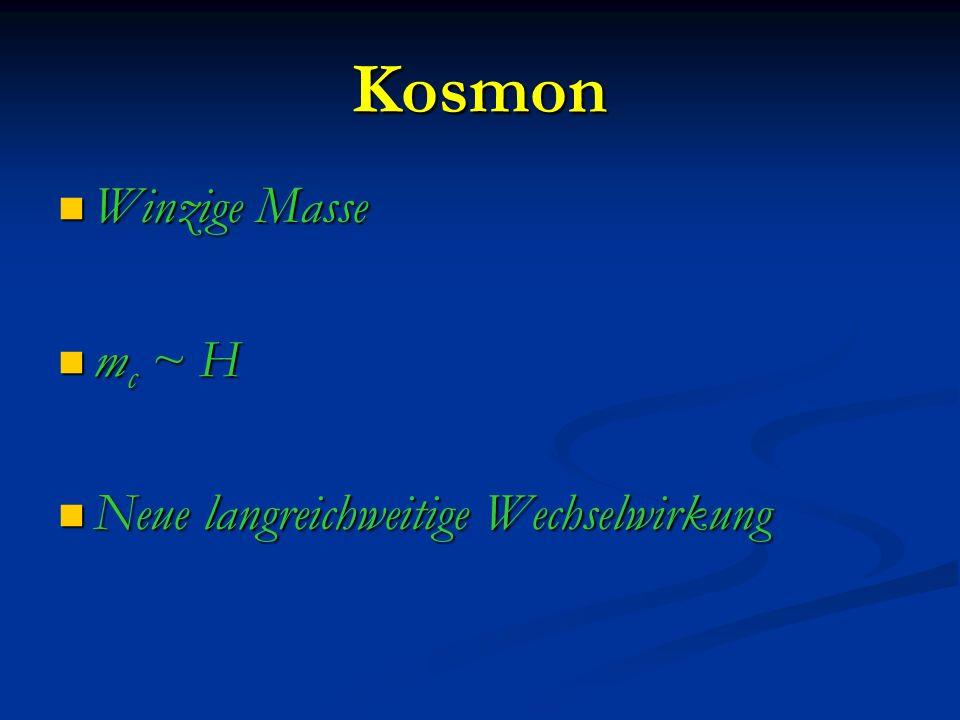 Kosmon Winzige Masse mc ~ H Neue langreichweitige Wechselwirkung