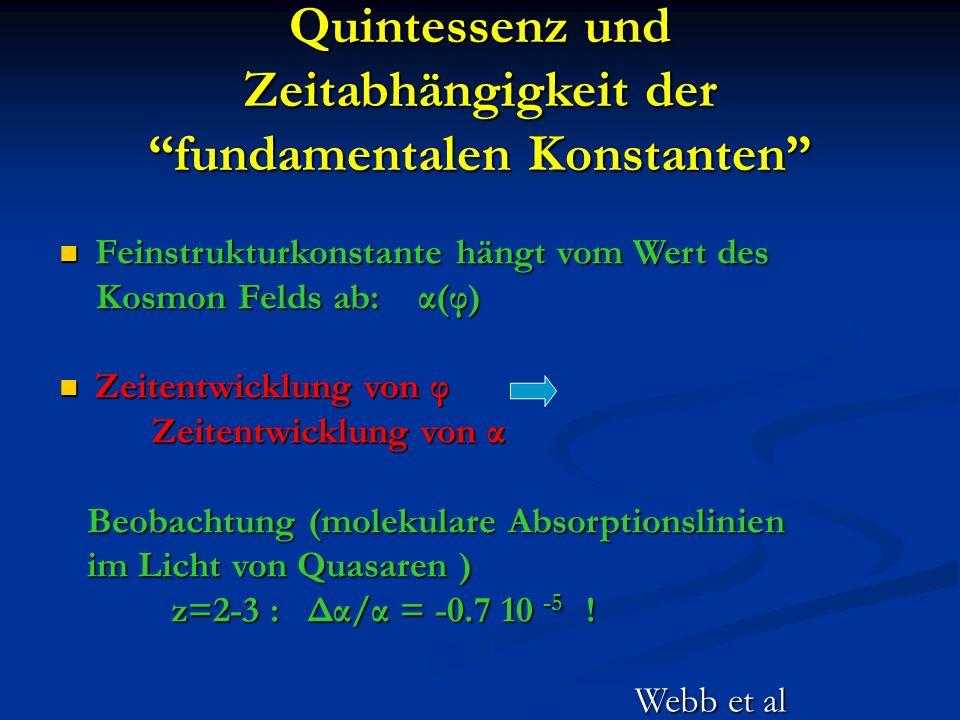 Quintessenz und Zeitabhängigkeit der fundamentalen Konstanten