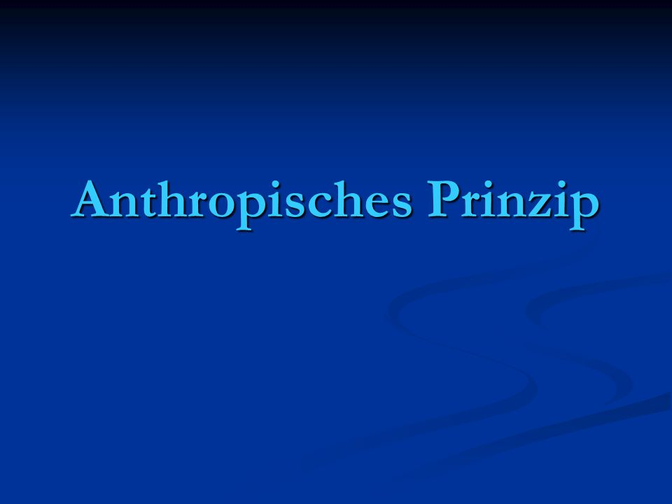 Anthropisches Prinzip