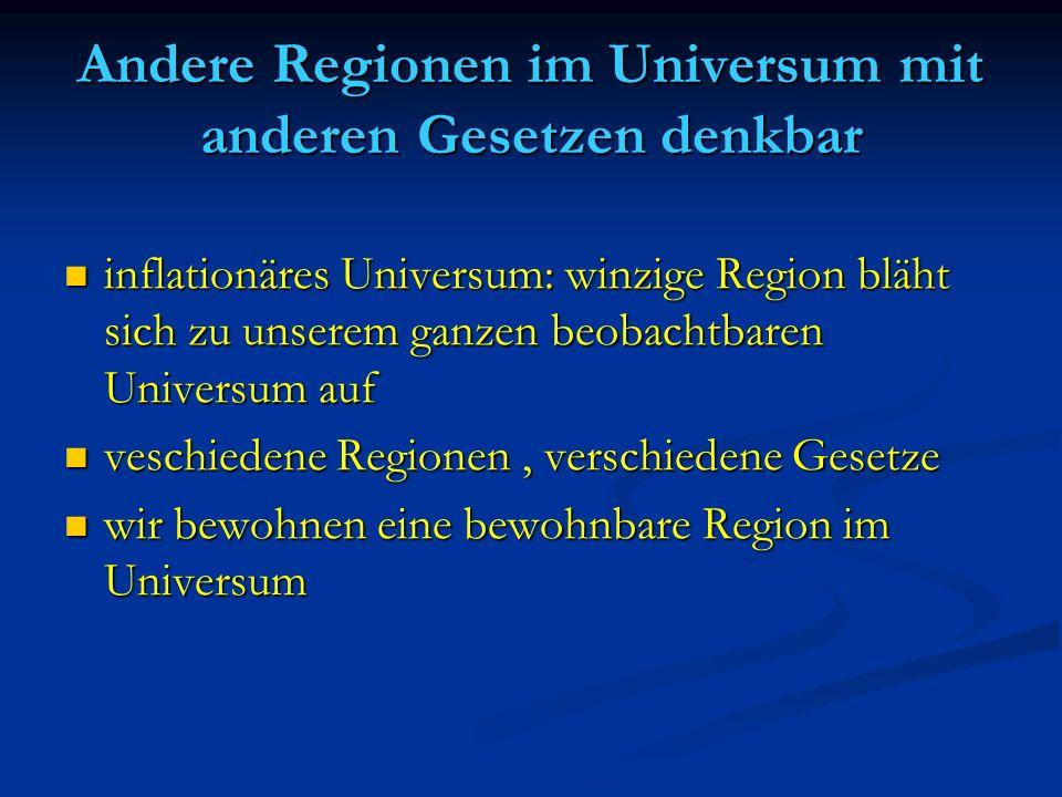 Andere Regionen im Universum mit anderen Gesetzen denkbar