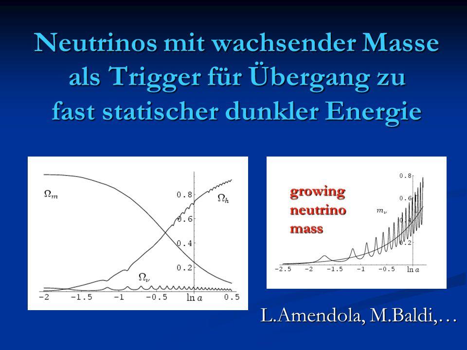 Neutrinos mit wachsender Masse als Trigger für Übergang zu fast statischer dunkler Energie