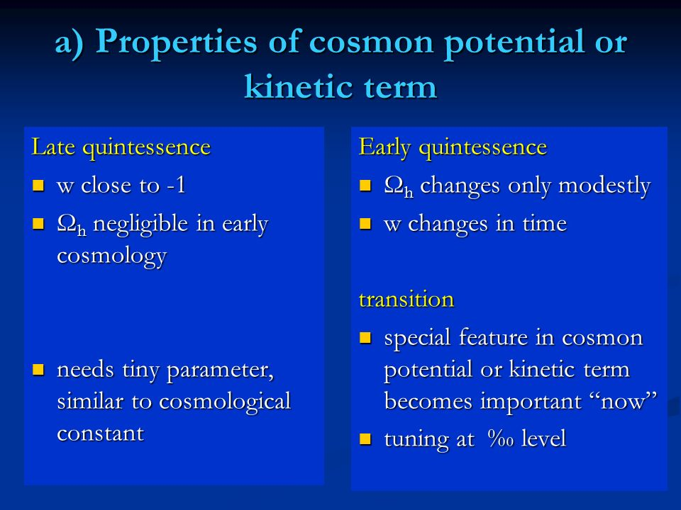 a) Properties of cosmon potential or kinetic term