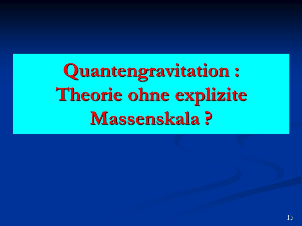 Quantengravitation : Theorie ohne explizite Massenskala