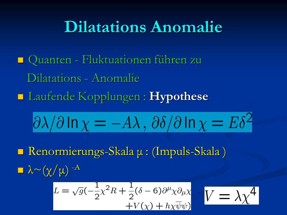 Dilatations Anomalie Quanten - Fluktuationen führen zu