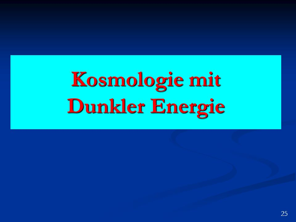 Kosmologie mit Dunkler Energie