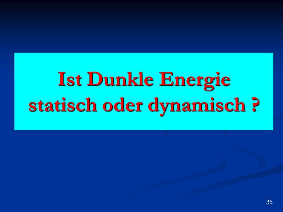 Ist Dunkle Energie statisch oder dynamisch