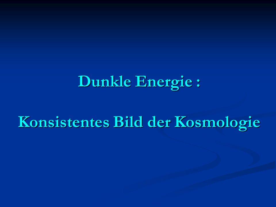 Dunkle Energie : Konsistentes Bild der Kosmologie