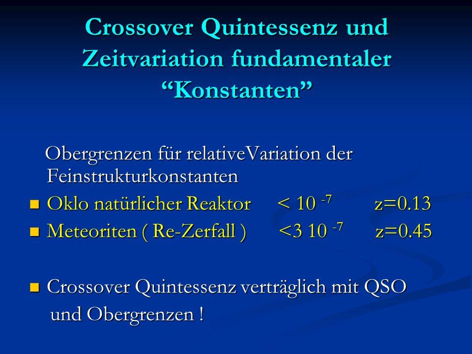 Crossover Quintessenz und Zeitvariation fundamentaler Konstanten