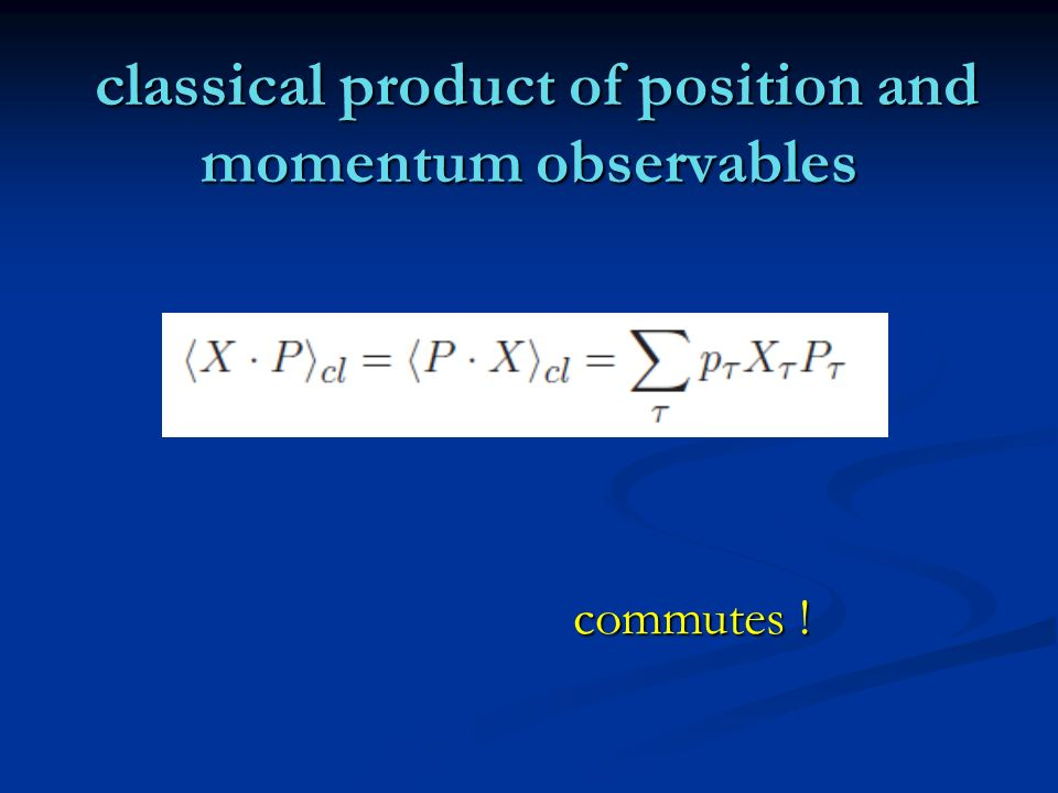 classical product of position and momentum observables
