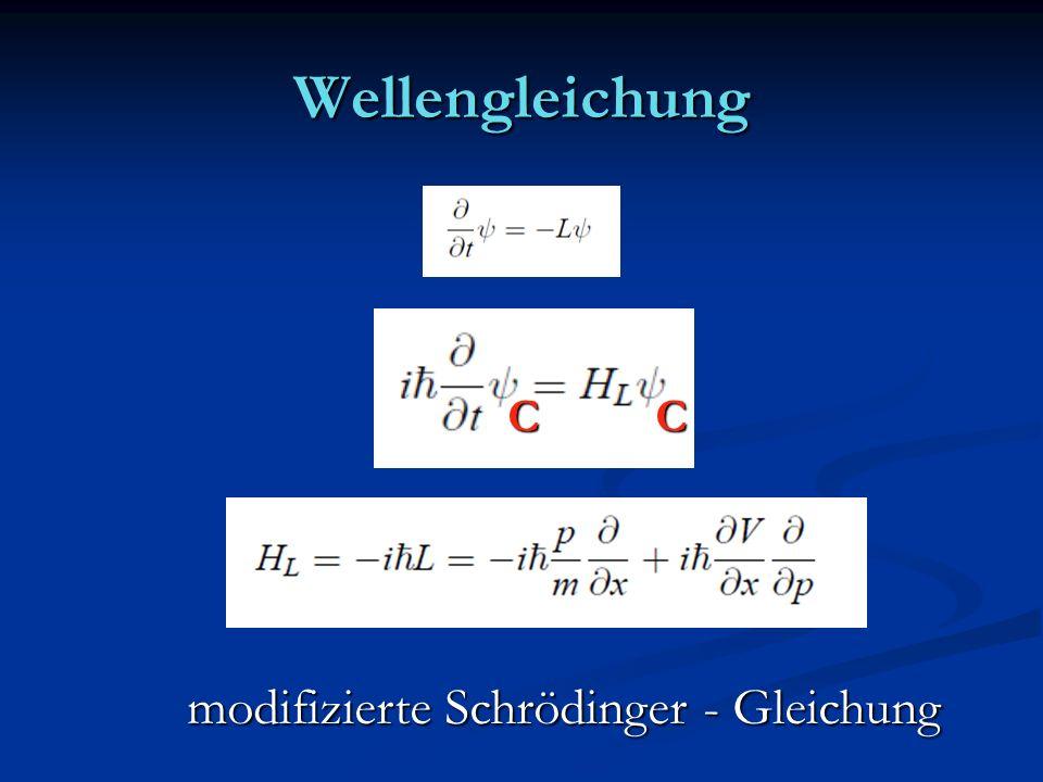 Wellengleichung C C modifizierte Schrödinger - Gleichung