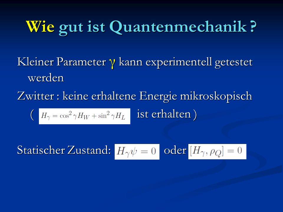 Wie gut ist Quantenmechanik