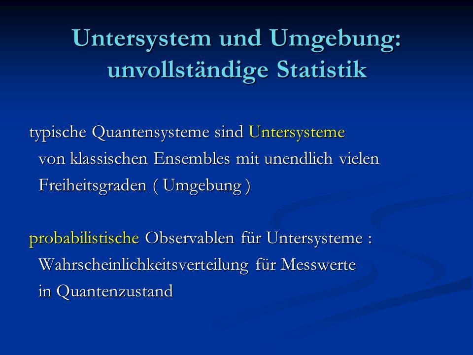 Untersystem und Umgebung: unvollständige Statistik
