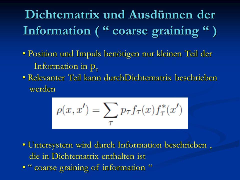 Dichtematrix und Ausdünnen der Information ( coarse graining )