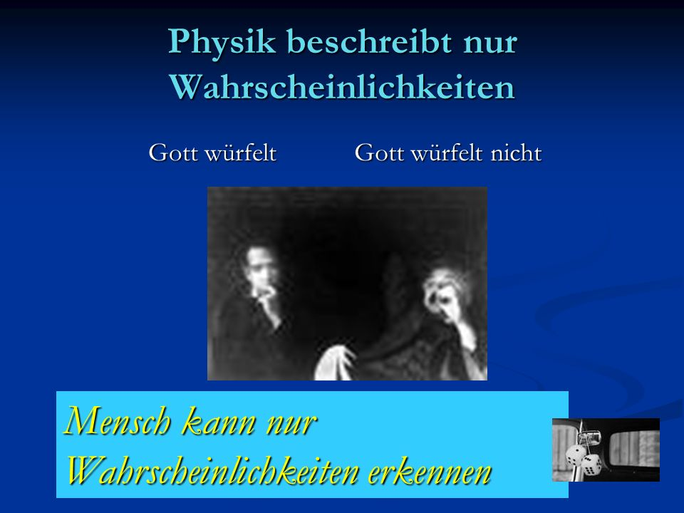 Physik beschreibt nur Wahrscheinlichkeiten