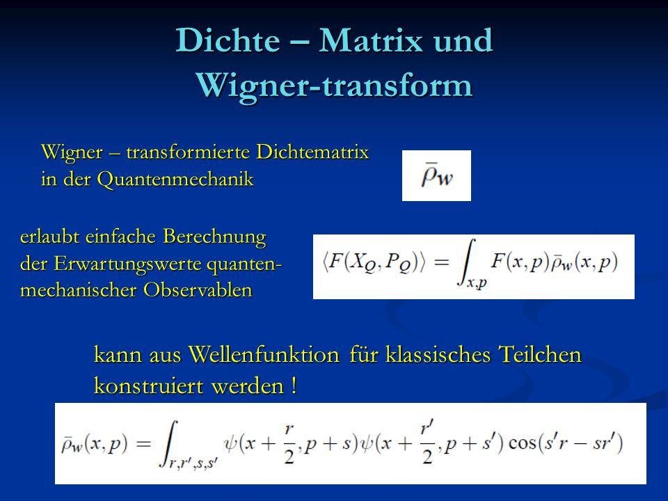 Dichte – Matrix und Wigner-transform
